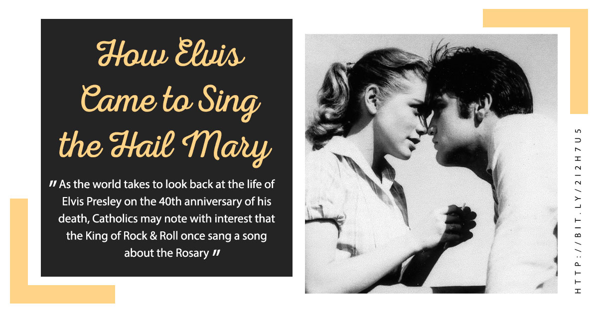How Elvis Came to Sing the Hail Mary - The Southern Cross